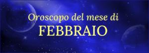Oroscopo del mese di Febbraio