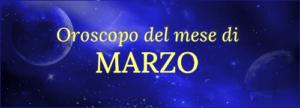 Leggi l'Oroscopo del mese di Marzo