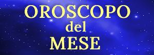 Leggi l'Oroscopo del mese!